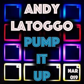 ANDY LATOGGO - PUMP IT UP